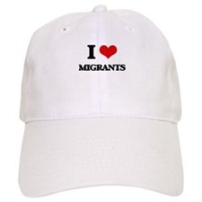 I Love Migrants Baseball Cap