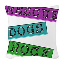 Rescue Dogs Rock Woven Throw Pillow