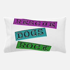 Rescue Dogs Rock Pillow Case