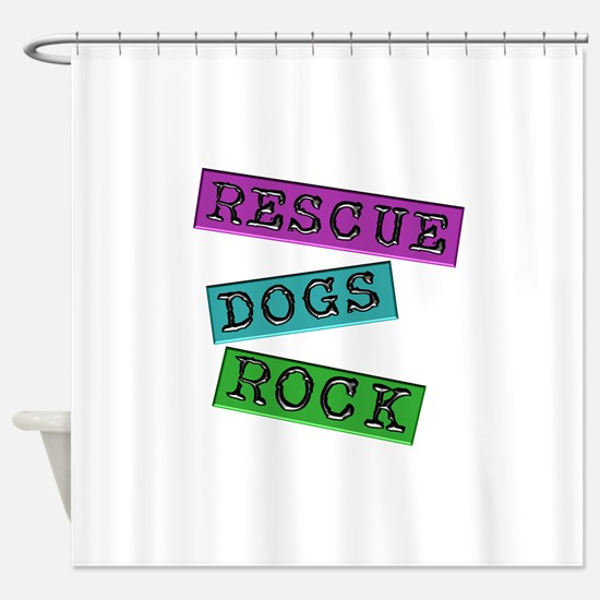 Rescue Dogs Rock Shower Curtain