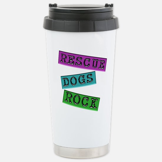Rescue Dogs Rock Stainless Steel Travel Mug