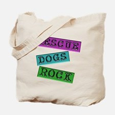 Rescue Dogs Rock Tote Bag