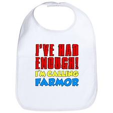 Had Enough Calling Farmor Bib