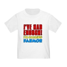 Had Enough Calling Farmor T-Shirt
