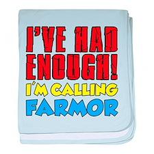 Had Enough Calling Farmor baby blanket