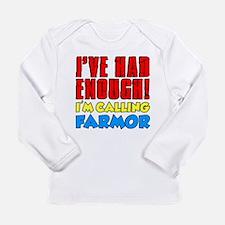 Had Enough Calling Farmor Long Sleeve T-Shirt