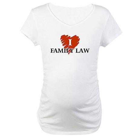 I Love Family Law Maternity T-Shirt