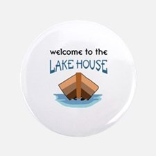 "WELCOME TO THE LAKE HOUSE 3.5"" Button"