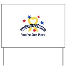 YOURE OUR HERO Yard Sign