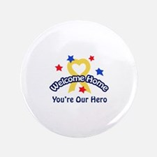 """YOURE OUR HERO 3.5"""" Button"""