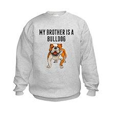 My Brother Is A Bulldog Sweatshirt