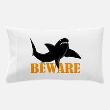 BEWARE OF SHARKS Pillow Case