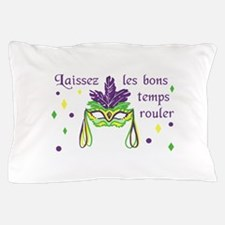 LET THE GOOD TIMES ROLL Pillow Case