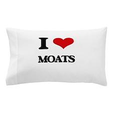 I Love Moats Pillow Case