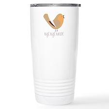 Bye Bye Birdie Travel Mug