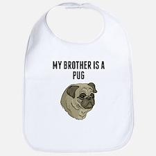 My Brother Is A Pug Bib