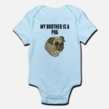 My Brother Is A Pug Body Suit