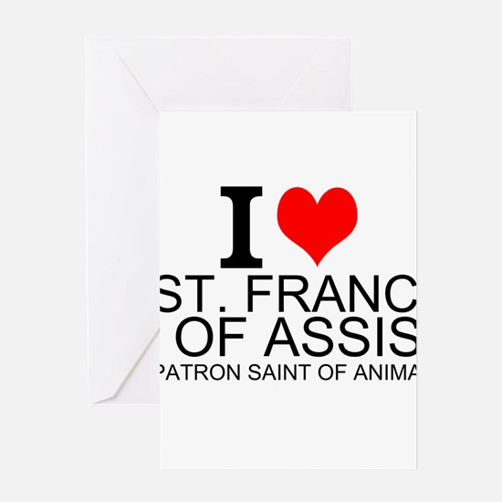 I Love St. Francis of Assisi Greeting Cards