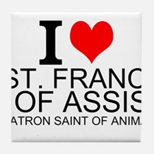 I Love St. Francis of Assisi Tile Coaster