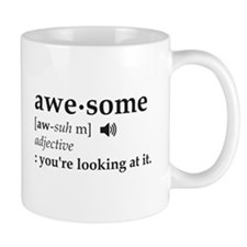 Definition of Awesome You're Looking at it Mugs