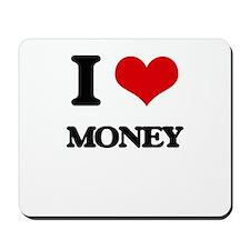 I Love Money Mousepad