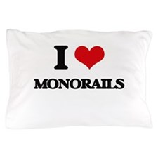 I Love Monorails Pillow Case