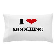 I Love Mooching Pillow Case