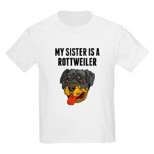 My Sister Is A Rottweiler T-Shirt
