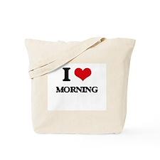 I Love Morning Tote Bag