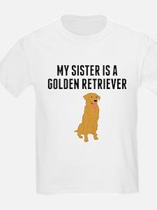 My Sister Is A Golden Retriever T-Shirt