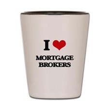 I Love Mortgage Brokers Shot Glass
