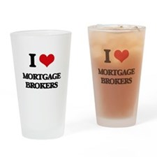 I Love Mortgage Brokers Drinking Glass