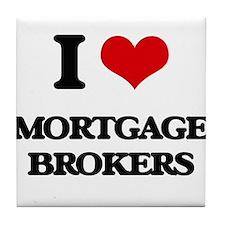 I Love Mortgage Brokers Tile Coaster