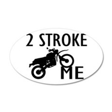 2 Stroke Me Dirt Bike 20x12 Oval Wall Decal