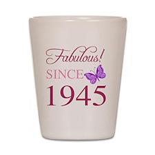 Fabulous Since 1945 Shot Glass