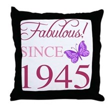 Fabulous Since 1945 Throw Pillow
