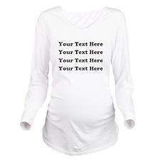 Custom add text Long Sleeve Maternity T-Shirt