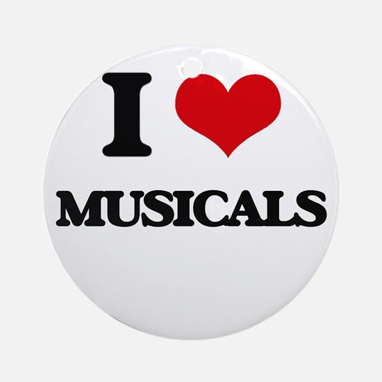 I Love Musicals Ornament (Round)