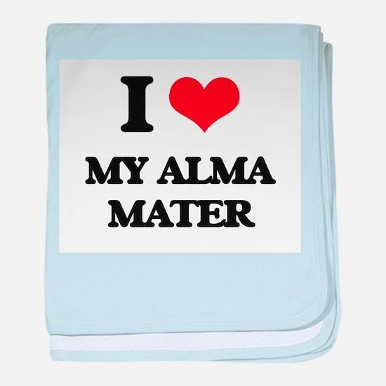 I Love My Alma Mater baby blanket