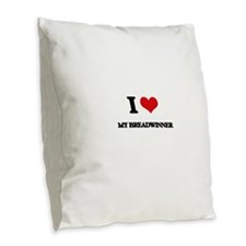 I Love My Breadwinner Burlap Throw Pillow