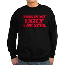 This Is My Ugly Sweater Sweatshirt