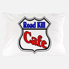 Road Kill Cafe Pillow Case