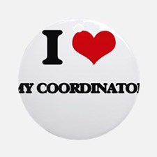 I love My Coordinator Ornament (Round)