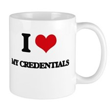 I love My Credentials Mugs