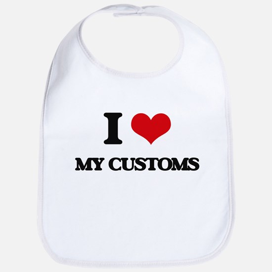 I love My Customs Bib