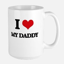 I Love My Daddy Mugs