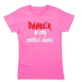 Danger is my middle name Girls Tees