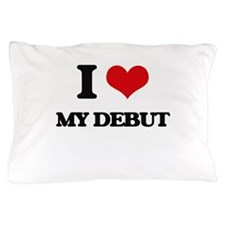 I Love My Debut Pillow Case