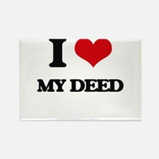 I Love My Deed Magnets