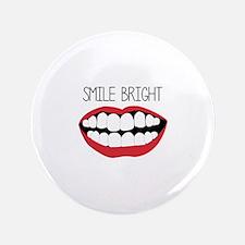 """Smile Bright 3.5"""" Button"""